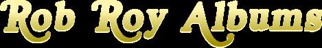 Rob Roy Albums Logo